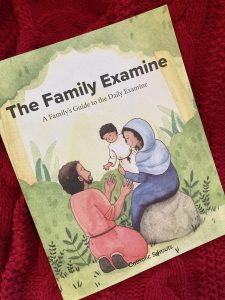 The Family Examine: A Family's Guide to the Daily Examine